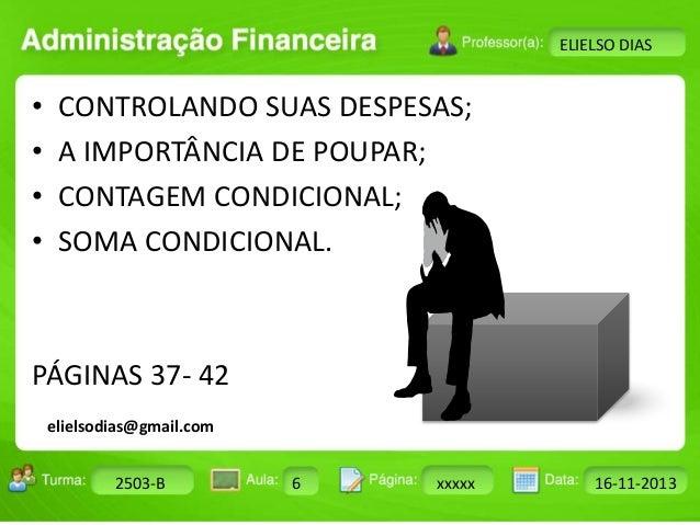Turma: 2503-B Aula: 10 Pág: 10 a 17 Data: 18-jan-12  2503-B 6 xxxxx 16-11-2013  Instrutor: Ricardo Paladini Matos  ELIELSO...