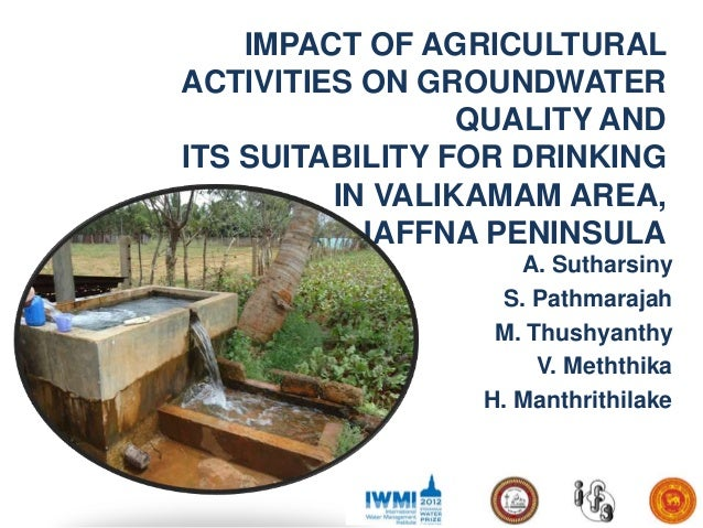IMPACT OF AGRICULTURALACTIVITIES ON GROUNDWATER                 QUALITY ANDITS SUITABILITY FOR DRINKING         IN VALIKAM...