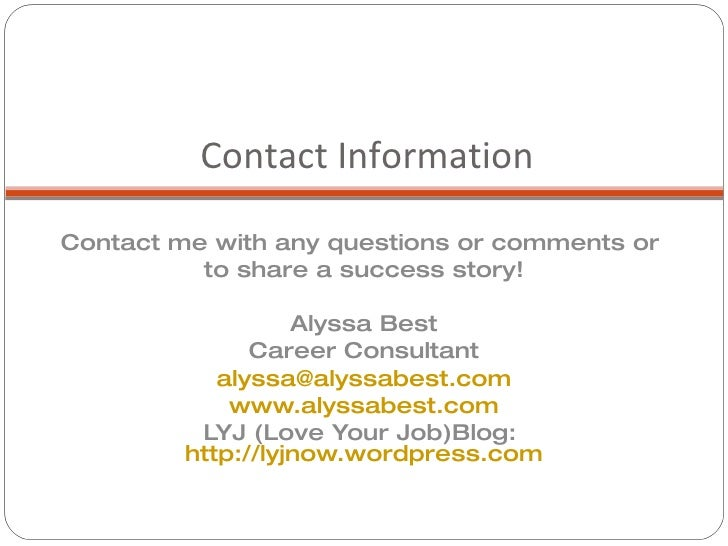Contact Information <ul><li>Contact me with any questions or comments or  </li></ul><ul><li>to share a success story! </li...