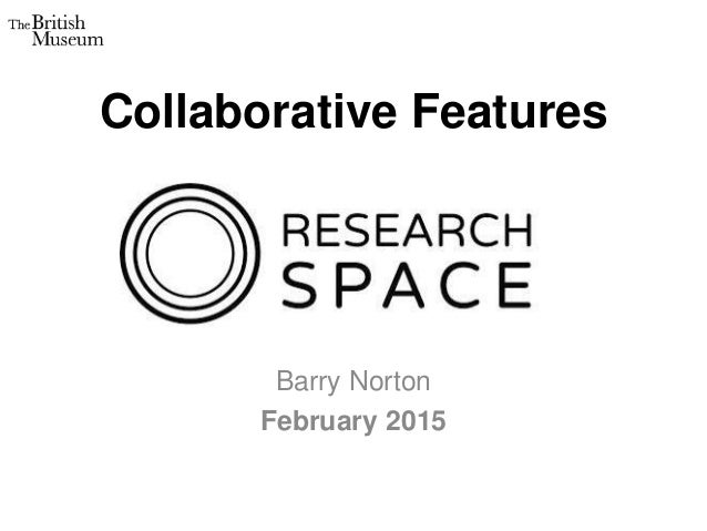 Collaborative Features Barry Norton February 2015