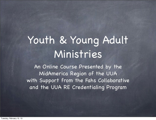 Youth & Young Adult                                Ministries                              An Online Course Presented by t...