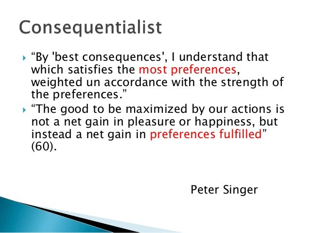 peter singer principle of the equal consideration of interests Singer's utilitarian theory is different from traditional animal welfare in that singer regards the long-term goal as animal liberation, which is singer's shorthand for a state of affairs that would accord equal consideration to the equal interest of animals.