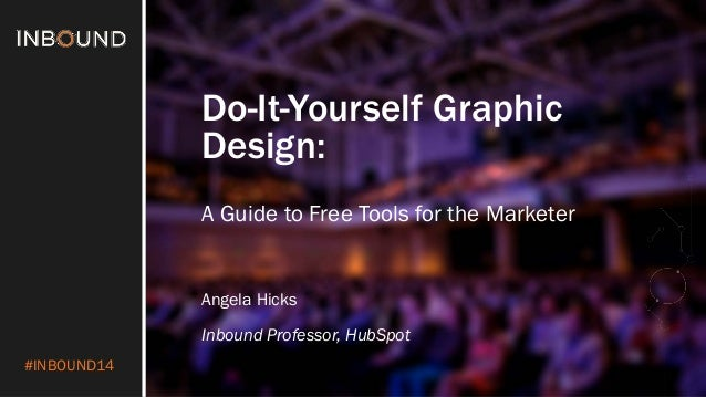 Do it yourself graphic design a guide to free tools for the marketer inbound14 do it yourself graphic design a guide to free tools for solutioingenieria Images