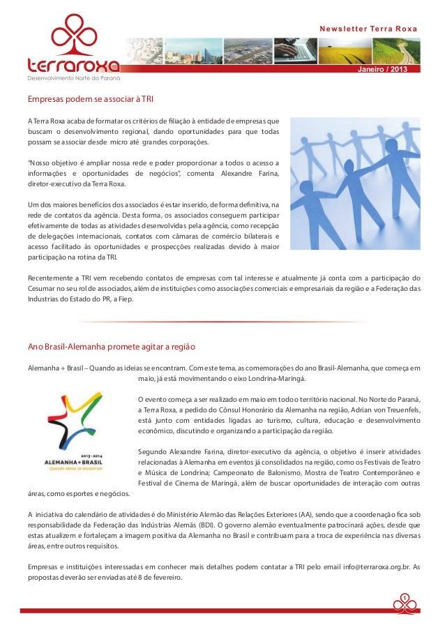 Janeiro / 2013  1  Empresas podem se associar à TRI  A Terra Roxa acaba de formatar os critérios de liação à entidade de e...