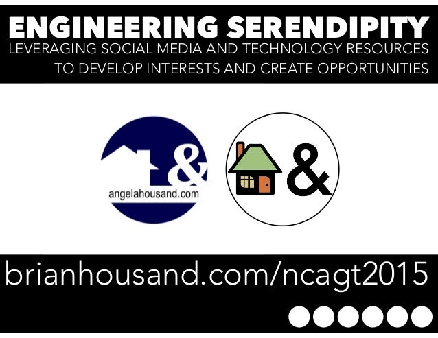 ENGINEERING SERENDIPITY LEVERAGING SOCIAL MEDIA AND TECHNOLOGY RESOURCES TO DEVELOP INTERESTS AND CREATE OPPORTUNITIES bri...