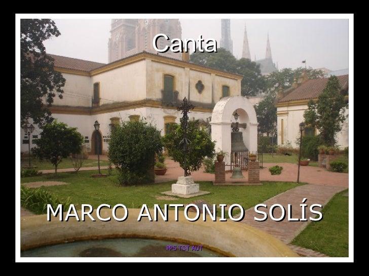 Canta MARCO ANTONIO SOLÍS PPS TOT AUT