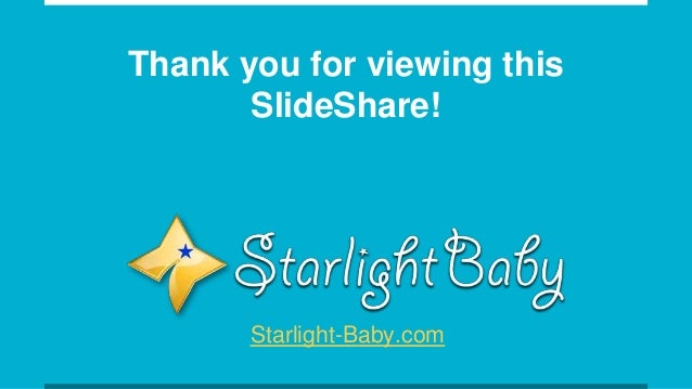 Thank you for viewing this SlideShare! Starlight-Baby.com
