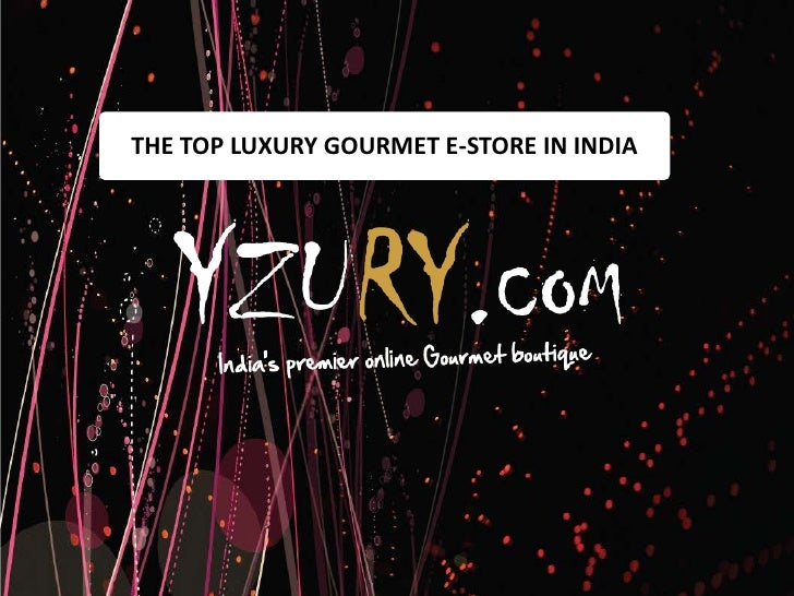 THE TOP LUXURY GOURMET E-STORE IN INDIA