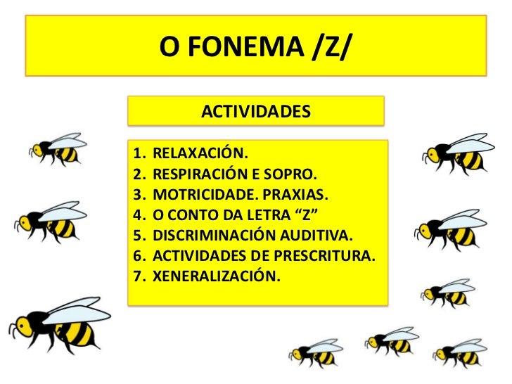 O FONEMA /Z/<br />ACTIVIDADES<br />RELAXACIÓN.<br />RESPIRACIÓN E SOPRO.<br />MOTRICIDADE. PRAXIAS.<br />O CONTO DA LETRA ...