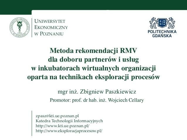 UNIWERSYTET EKONOMICZNY W POZNANIU zpasz@kti.ue.poznan.pl Katedra Technologii Informacyjnych http://www.kti.ue.poznan.pl/ ...