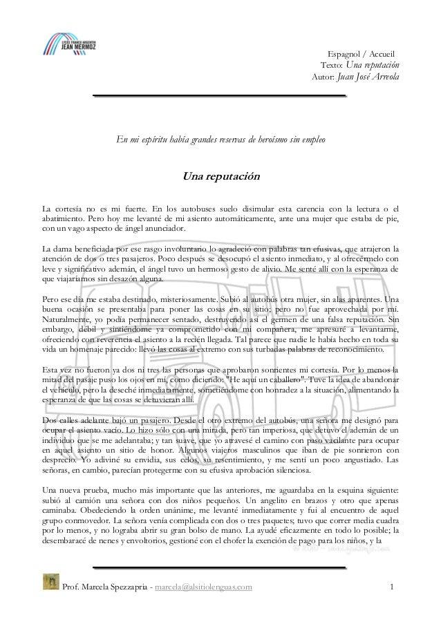 Espagnol / Accueil Texto: Una reputaci�n Autor: Juan Jos� Arreola Prof. Marcela Spezzapria - marcela@alsitiolenguas.com 1 ...