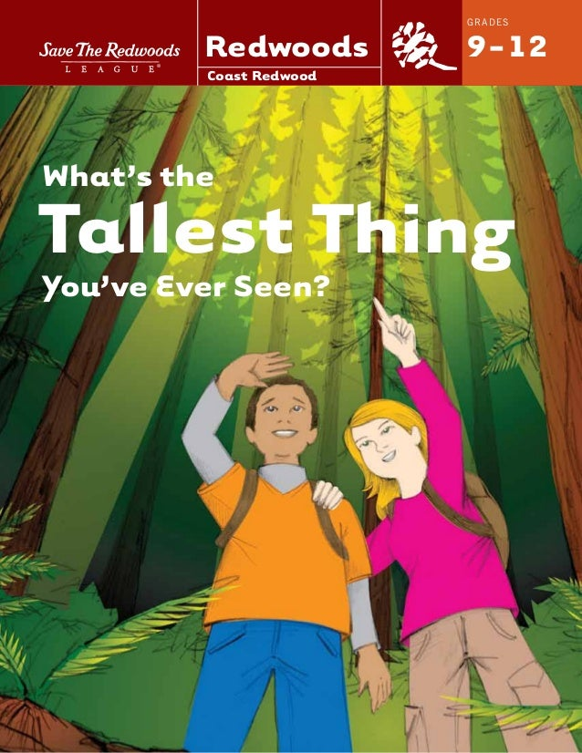 What's the Tallest Thing You've Ever Seen? GRADES 9-12 Coast Redwood Redwoods®