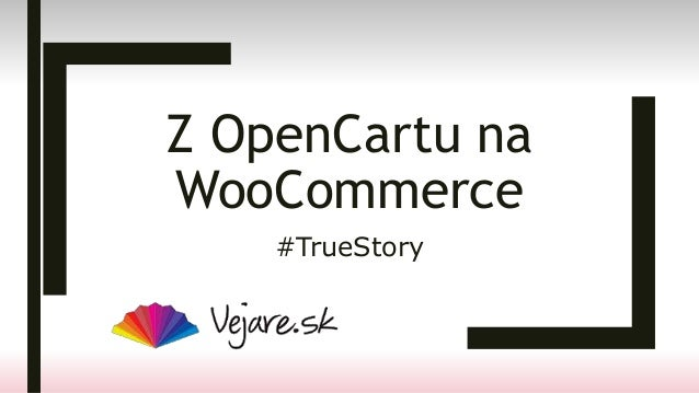 Z OpenCartu na WooCommerce #TrueStory