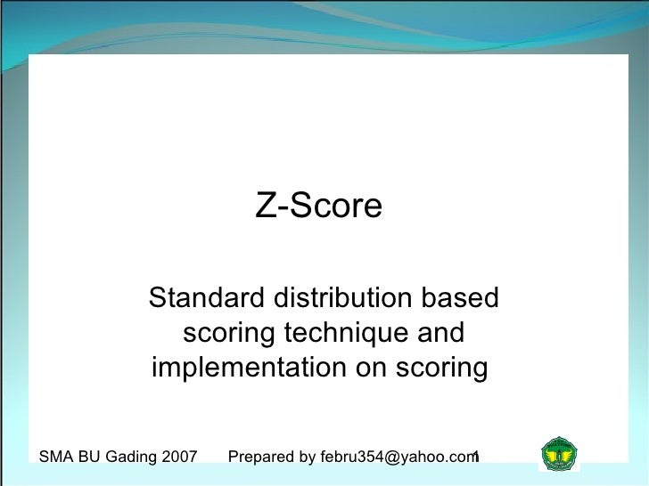 Z-Score              Standard distribution based               scoring technique and             implementation on scoring...