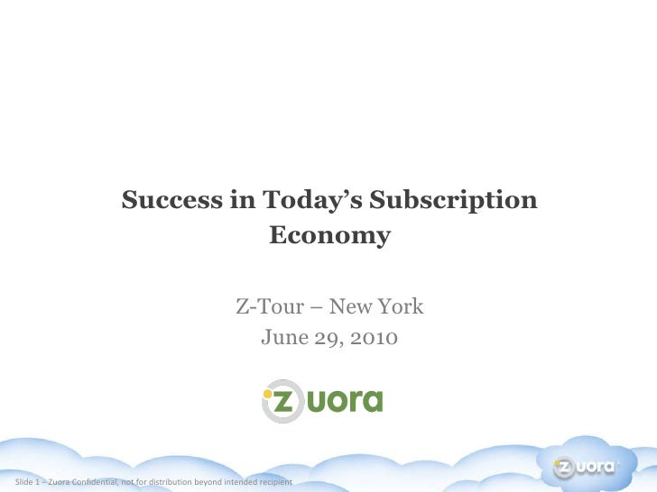 Success in Today's Subscription Economy Z-Tour – New York June 29, 2010