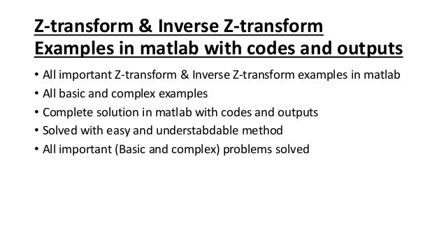 Z-transform and inverse Z-transform examples in matlab with