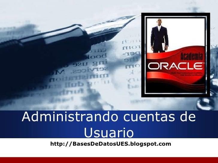 Administrando cuentas de         Usuario   http://BasesDeDatosUES.blogspot.com