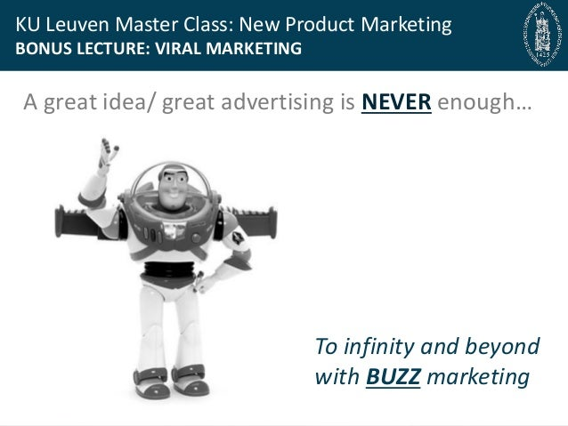 Bryan Cassady Guest Professor, Bryan@fast-bridge.com KU Leuven Master Class: New Product Marketing BONUS LECTURE: VIRAL MA...