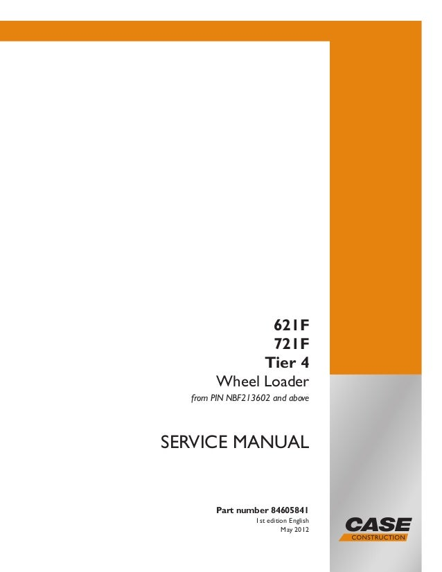 Case 621f tier 4 wheel loader service repair manual loader service repair manual printed in usa copyright 2012 cnh america llc all rights reserved case is contents introduction fandeluxe Choice Image