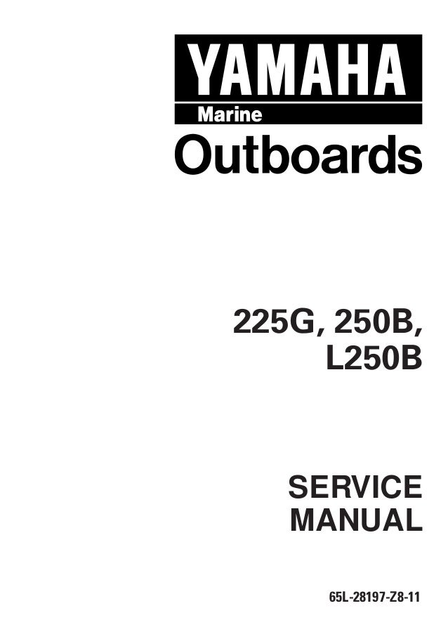 YAMAHA OUTBOARD 225GETO, V225TR Service Repair Manual L