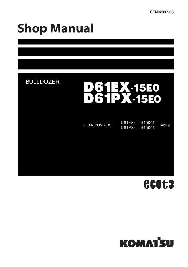 Komatsu D61PX-15E0 Dozer Bulldozer Service Repair Manual S/N B45001 a…