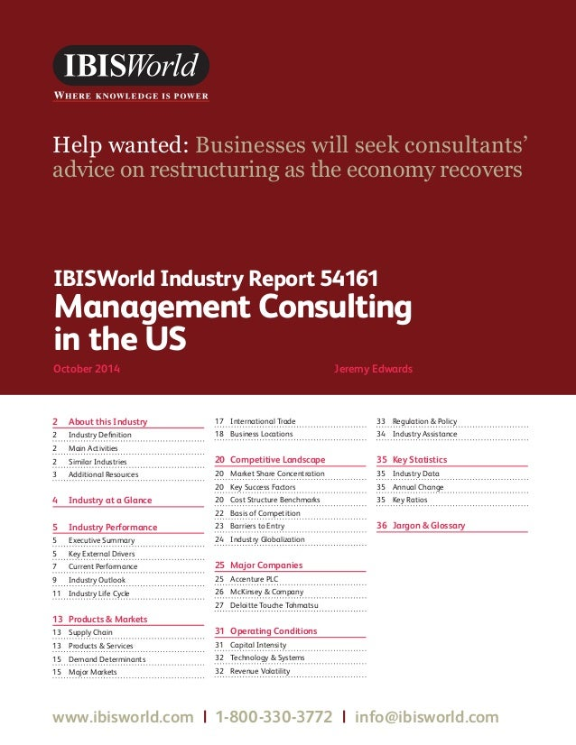 WWW.IBISWORLD.COM Management Consulting in the USOctober 2014 1 IBISWorld Industry Report 54161 Management Consulting in...
