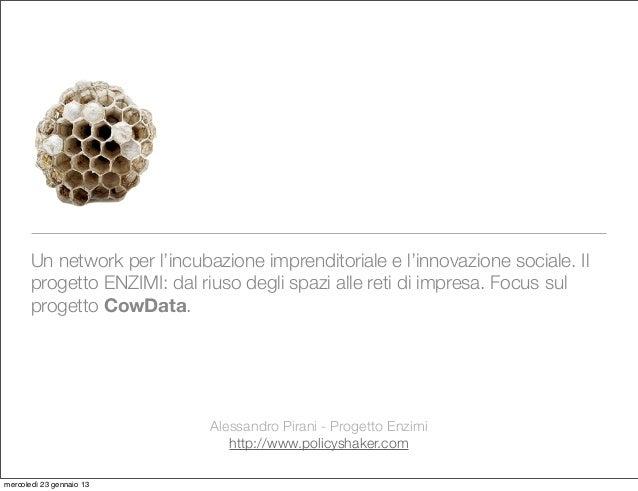 Un network per l'incubazione imprenditoriale e l'innovazione sociale. Il       progetto ENZIMI: dal riuso degli spazi alle...