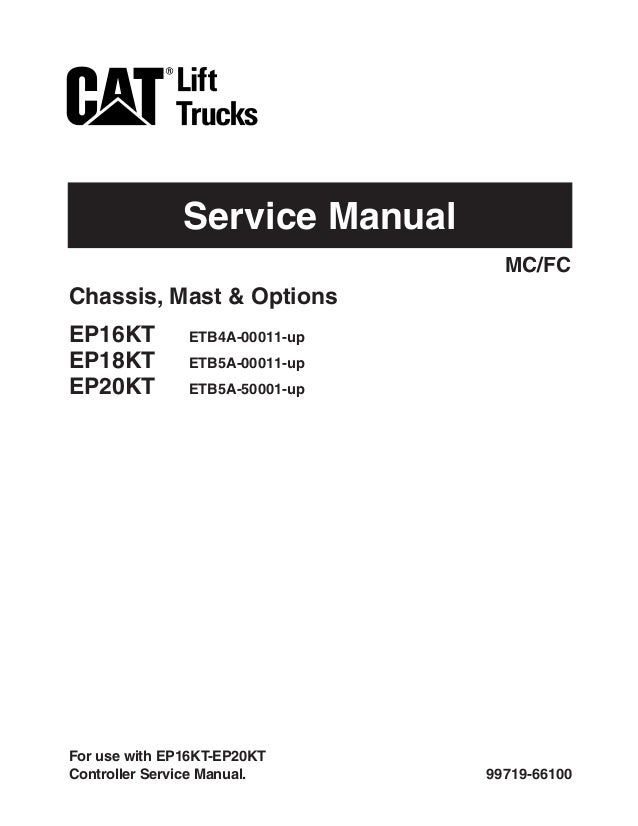 Service Manual 99719-66100 Chassis, Mast & Options EP16KT ETB4A-00011-up EP18KT ETB5A-00011-up EP20KT ETB5A-50001-up MC/FC...