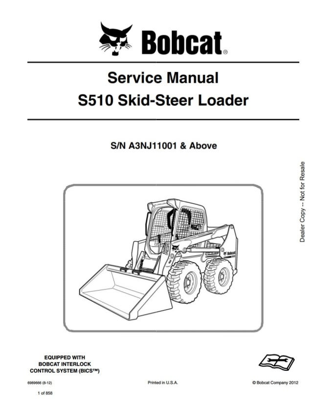 Bobcat S510 Skid Steer Loader Service Repair Manual Sn