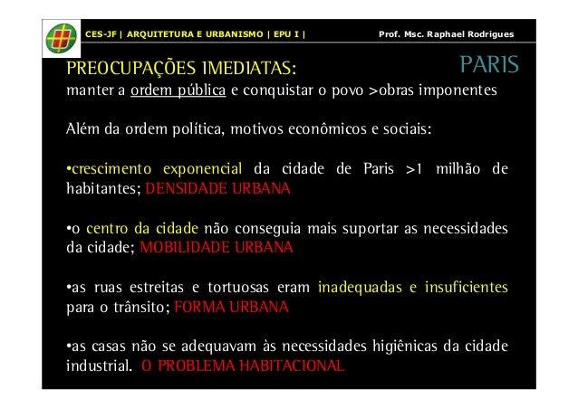 CES-JF   ARQUITETURA E URBANISMO   EPU I   Prof. Msc. Raphael Rodrigues  PARIS  PREOCUPAÇÕES IMEDIATAS:  manter a ordem pú...