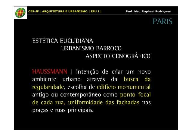 CES-JF   ARQUITETURA E URBANISMO   EPU I   Prof. Msc. Raphael Rodrigues  ESTÉTICA EUCLIDIANA  URBANISMO BARROCO  ASPECTO C...