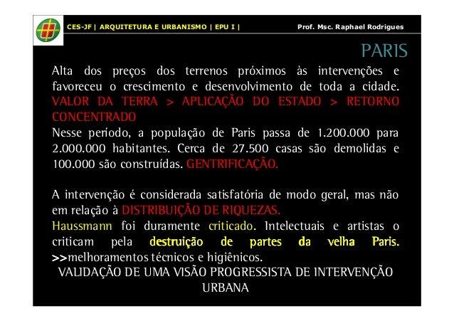 CES-JF   ARQUITETURA E URBANISMO   EPU I   Prof. Msc. Raphael Rodrigues  Alta dos preços dos terrenos próximos às interven...