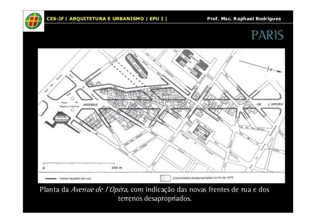 CES-JF   ARQUITETURA E URBANISMO   EPU I   Prof. Msc. Raphael Rodrigues  Planta da Avenue de l´Opéra, com indicação das no...