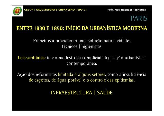 CES-JF   ARQUITETURA E URBANISMO   EPU I   Prof. Msc. Raphael Rodrigues  ENTRE 1830 E 1850: INÍCIO DA EEENNNTTTRRREEE 1118...