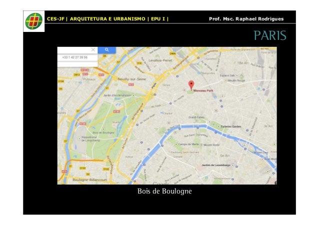 CES-JF   ARQUITETURA E URBANISMO   EPU I   Prof. Msc. Raphael Rodrigues  Bois de Boulogne  PARIS
