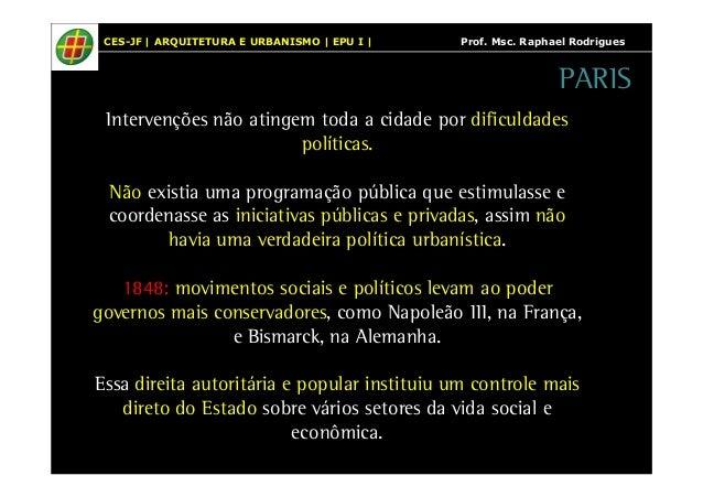 CES-JF   ARQUITETURA E URBANISMO   EPU I   Prof. Msc. Raphael Rodrigues  Intervenções não atingem toda a cidade por dificu...