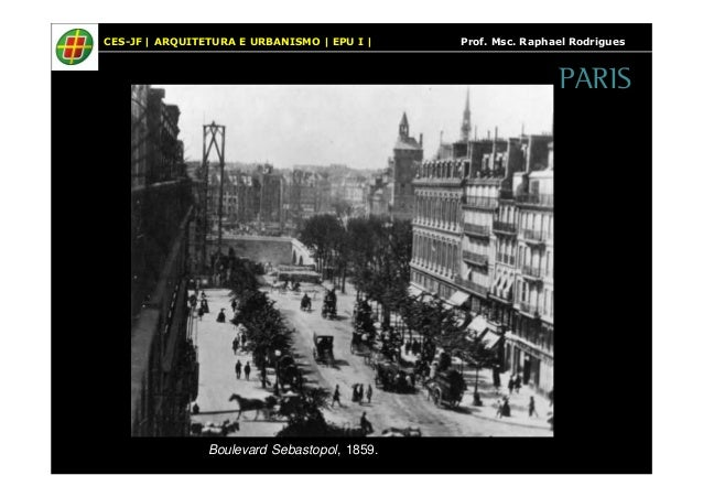 CES-JF   ARQUITETURA E URBANISMO   EPU I   Prof. Msc. Raphael Rodrigues  Boulevard Sebastopol, 1859.  PARIS