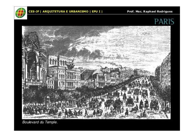 CES-JF   ARQUITETURA E URBANISMO   EPU I   Prof. Msc. Raphael Rodrigues  Boulevard du Temple.  PARIS
