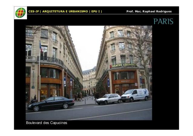 CES-JF   ARQUITETURA E URBANISMO   EPU I   Prof. Msc. Raphael Rodrigues  Boulevard des Capucines  PARIS