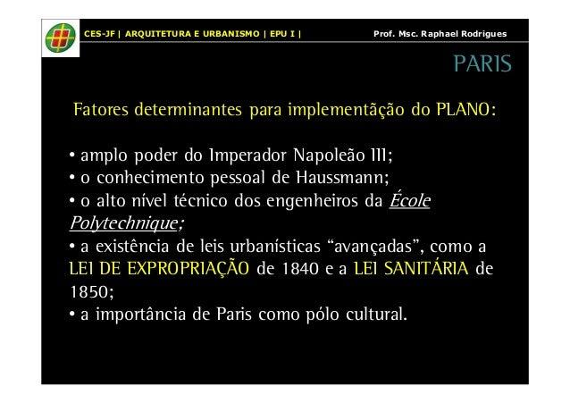 CES-JF   ARQUITETURA E URBANISMO   EPU I   Prof. Msc. Raphael Rodrigues  PARIS  Fatores determinantes para implementãção d...