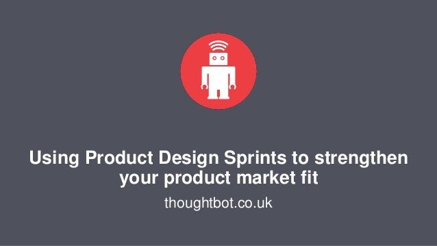 Using Product Design Sprints to strengthen your product market fit thoughtbot.co.uk