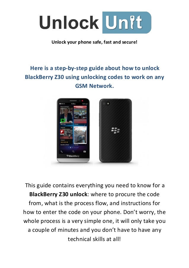 Unlock your phone safe, fast and secure! Here is a step-by-step guide about how to unlock BlackBerry Z30 using unlocking c...