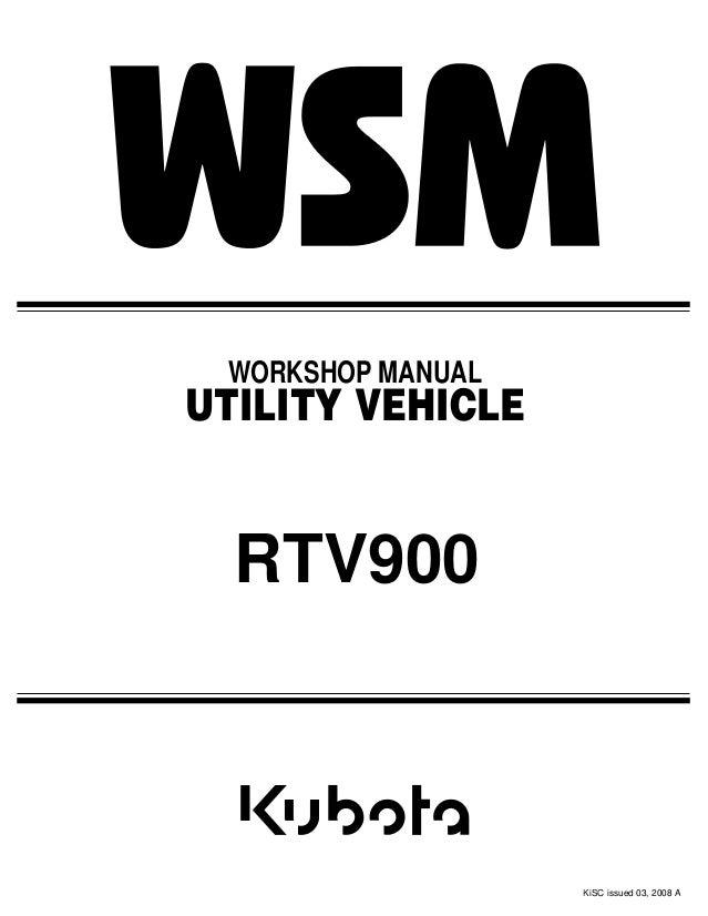 kubota rtv900 utility vehicle utv service repair manual rh slideshare net Kubota RTV900XT Lifts Kit 2014 Kubota RTV 900