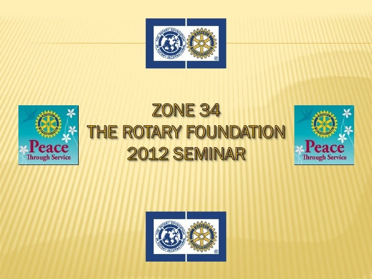 THE                                              D. Brent WilliamsROTARY       Zone 34 Regional Rotary Foundation Coordina...