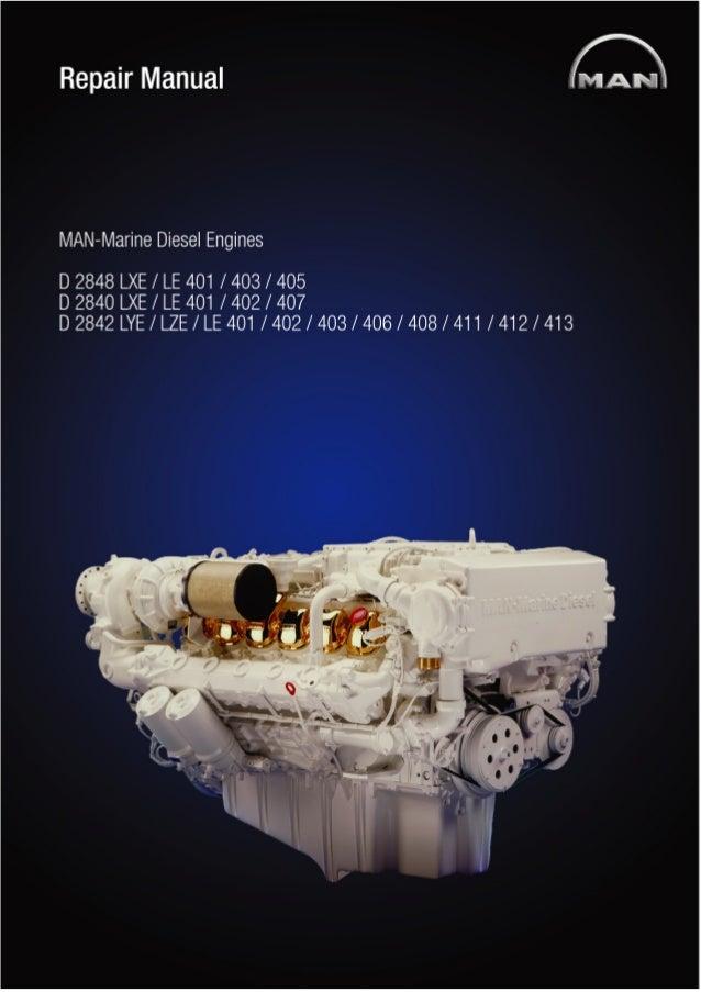 MAN Marine Diesel Engine D 2840 LXE /LE 401 / 402 / 407 Service Repai…