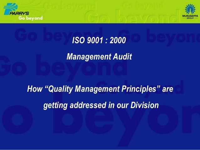 """ISO 9001 : 2000 Management Audit  How """"Quality Management Principles"""" are getting addressed in our Division"""