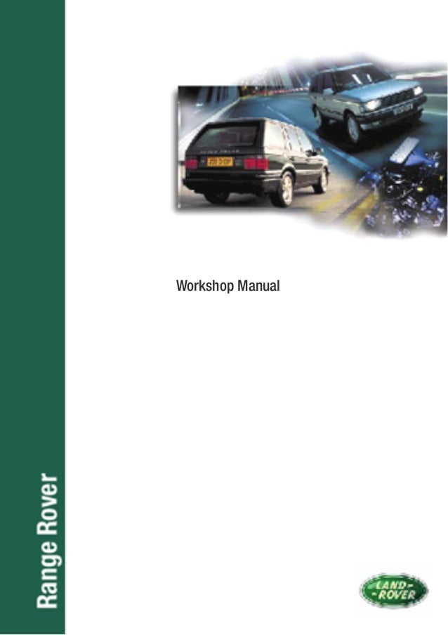 1996 land rover range rover classic service repair manual rh slideshare net range rover workshop manual download range rover workshop manual 2007