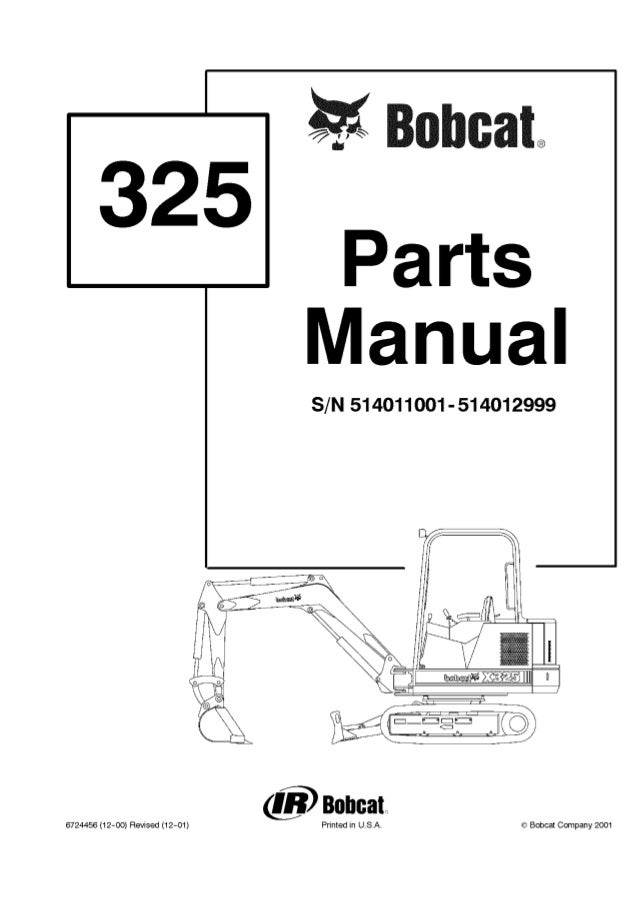 Bobcat 325 Excavator Parts Catalogue Manual S/N 514011001