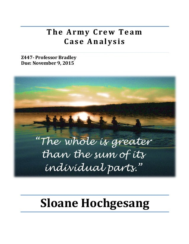 the army crew team Case study of army crew team 1 - case study of army crew team introduction why does the varsity team lose to the jv team varsity team loses to the jv team because they don't have effective teamwork.