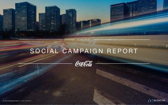 COCA-‐COLA  LYRIC  BOTTLE    CHINA  SOCIAL  CAMPAIGN  REPORT       ©  2014  RESONANCE  CHINA  ...